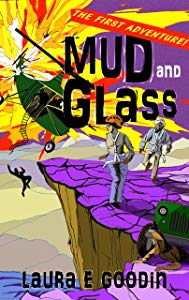 Mud and Glass by Laura E Goodin
